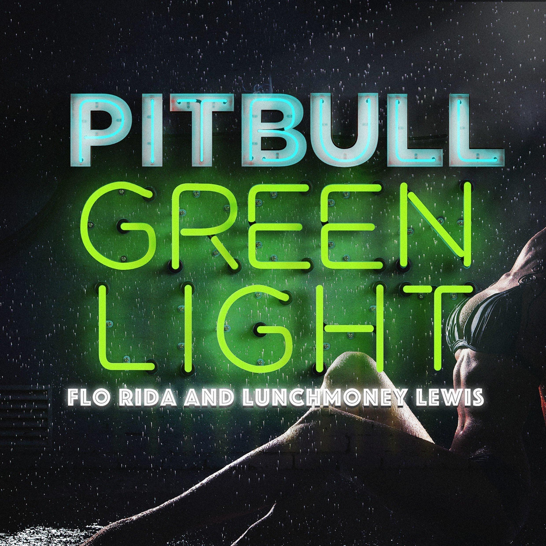 Pitbull ft. flo rida lunchmoney lewis greenlight   rca